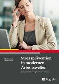 Stressprävention in modernen Arbeitswelten (eBook, PDF)