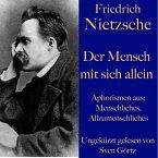 Friedrich Nietzsche: Der Mensch mit sich allein (MP3-Download)