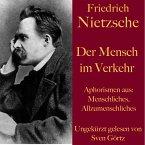 Friedrich Nietzsche: Der Mensch im Verkehr (MP3-Download)