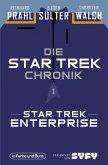 Die Star-Trek-Chronik - Teil 1: Star Trek: Enterprise (eBook, ePUB)