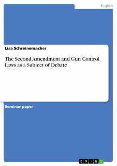 The Second Amendment and Gun Control Laws as a Subject of Debate (eBook, PDF)