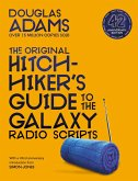 The Original Hitchhiker's Guide to the Galaxy Radio Scripts (eBook, ePUB)