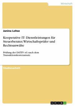 Kooperative IT- Dienstleistungen für Steuerberater, Wirtschaftsprüfer und Rechtsanwälte (eBook, PDF)