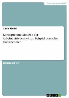 Konzepte und Modelle der Arbeitszufriedenheit am Beispiel deutscher Unternehmen (eBook, PDF)