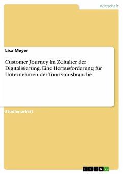 Customer Journey im Zeitalter der Digitalisierung. Eine Herausforderung für Unternehmen der Tourismusbranche (eBook, PDF)