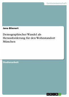 Demographischer Wandel als Herausforderung für den Wohnstandort München (eBook, PDF)