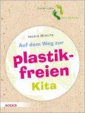 Auf dem Weg zur plastikfreien Kita (eBook, ePUB)
