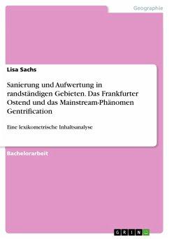 Sanierung und Aufwertung in randständigen Gebieten. Das Frankfurter Ostend und das Mainstream-Phänomen Gentrification (eBook, PDF)