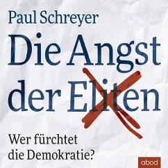 Die Angst der Eliten (MP3-Download) - Schreyer, Paul