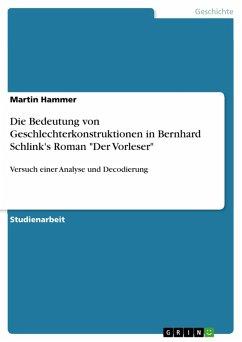 """Die Bedeutung von Geschlechterkonstruktionen in Bernhard Schlink's Roman """"Der Vorleser"""" (eBook, PDF)"""