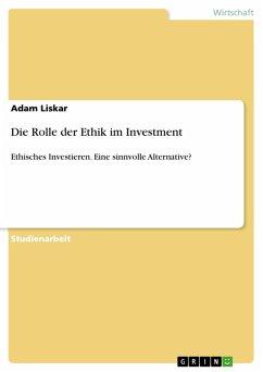 Die Rolle der Ethik im Investment (eBook, PDF)
