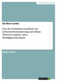 Von der Gemeinwesenarbeit zur Lebensweltorientierung nach Hans Thiersch. Analyse eines Paradigmenwechsels (eBook, PDF)