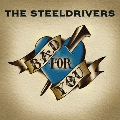 Bad For You - Steeldrivers,The