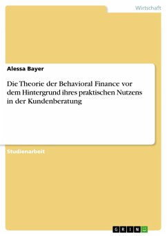 Die Theorie der Behavioral Finance vor dem Hintergrund ihres praktischen Nutzens in der Kundenberatung (eBook, PDF) - Bayer, Alessa