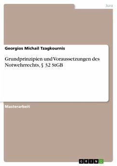 Grundprinzipien und Voraussetzungen des Notwehrrechts, § 32 StGB (eBook, PDF)