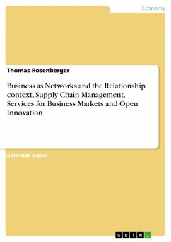 Business as Networks and the Relationship context, Supply Chain Management, Services for Business Markets and Open Innovation (eBook, PDF)