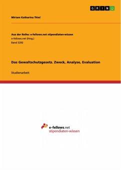 Das Gewaltschutzgesetz. Zweck, Analyse, Evaluation (eBook, PDF)
