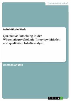 Qualitative Forschung in der Wirtschaftspsychologie. Interviewleitfaden und qualitative Inhaltsanalyse (eBook, PDF)