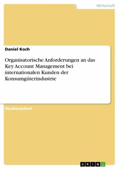 Organisatorische Anforderungen an das Key Account Management bei internationalen Kunden der Konsumgüterindustrie (eBook, PDF)