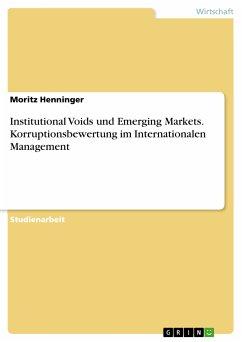 Institutional Voids und Emerging Markets. Korruptionsbewertung im Internationalen Management (eBook, PDF)