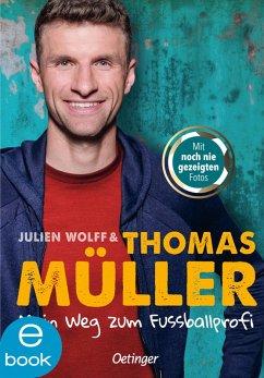 Mein Weg zum Fußballprofi (eBook, ePUB) - Wolff, Julien; Müller, Thomas