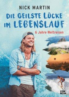 Die geilste Lücke im Lebenslauf (eBook, ePUB) - Martin, Nick; Vetter, Anita