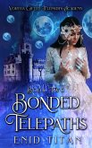 Bonded Telepaths (Vortha Gifted Telepaths Academy, #2) (eBook, ePUB)
