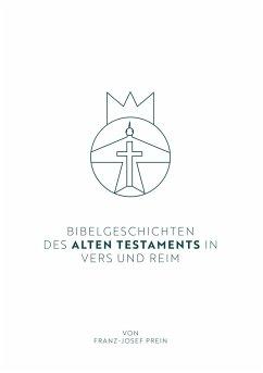 Bibelgeschichten des Alten Testaments in Vers und Reim