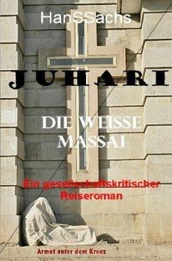 Juhari, die weiße Massai - SACHS, HANS