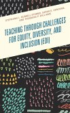 Teaching through Challenges for Equity, Diversity, and Inclusion (EDI) (eBook, ePUB)