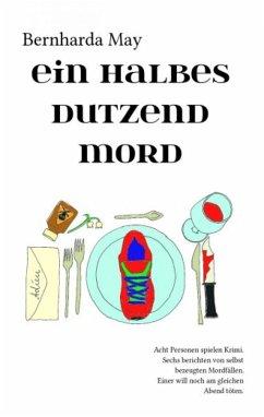 Ein halbes Dutzend Mord (eBook, ePUB) - May, Bernharda
