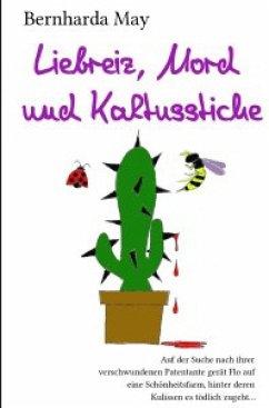 Liebreiz, Mord und Kaktusstiche (eBook, ePUB) - May, Bernharda