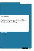 Septimius Severus und Clodius Albinus. Eine Quellenbetrachtung