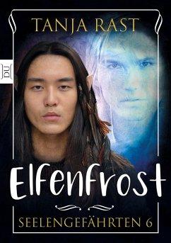 Elfenfrost (eBook, ePUB) - Rast, Tanja