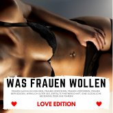 WAS FRAUEN WOLLEN Love Edition (MP3-Download)