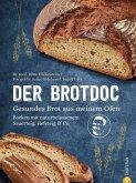 Der Brotdoc. Gesundes Brot backen mit Sauerteig, Hefeteig & Co. (eBook, ePUB)