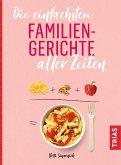 Die einfachsten Familiengerichte aller Zeiten (eBook, PDF)