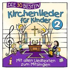 Die 30 Besten Kirchenlieder Für Kinder 2 - Sommerland,S./Glück,K. & Kita-Frösche,Die