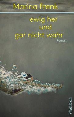 ewig her und gar nicht wahr (eBook, ePUB) - Frenk, Marina