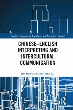 Chinese-English Interpreting and Intercultural Communication (eBook, PDF) - Hlavac, Jim; Xu, Zhichang