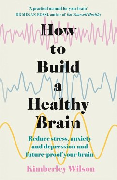 How to Build a Healthy Brain (eBook, ePUB) - Wilson, Kimberley