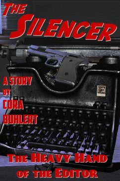 The Heavy Hand of the Editor (The Silencer, #11) (eBook, ePUB) - Buhlert, Cora