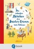 Die schönsten Märchen der Brüder Grimm zum Vorlesen (eBook, ePUB)