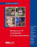 Beseitigung von Öl und Kraftstoffen auf Straßenverkehrsflächen