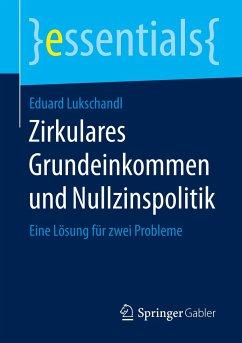 Zirkulares Grundeinkommen und Nullzinspolitik - Lukschandl, Eduard