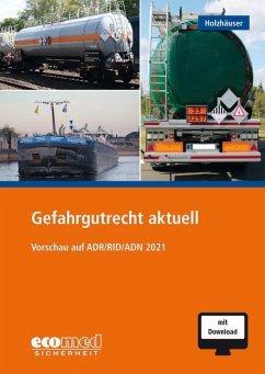 Gefahrgutrecht aktuell - Holzhäuser, Jörg