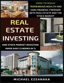 Real Estate Investing And Stock Market Investing Made Easy (3 Books In 1)