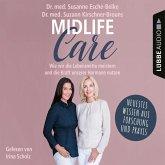 Midlife-Care - Wie wir die Lebensmitte meistern und die Kraft unserer Hormone nutzen (Ungekürzt) (MP3-Download)
