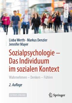 Sozialpsychologie - Das Individuum im sozialen Kontext (eBook, PDF) - Werth, Lioba; Denzler, Markus; Mayer, Jennifer