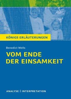 Vom Ende der Einsamkeit. Königs Erläuterungen. (eBook, PDF) - Wells, Benedict